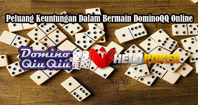 Peluang Keuntungan Dalam Bermain DominoQQ Online